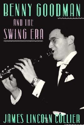 Benny Goodman and the Swing Era 9780195067767