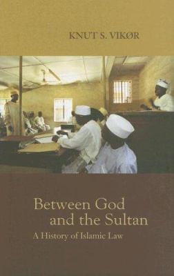 Between God and the Sultan: A History of Islamic Law 9780195223989