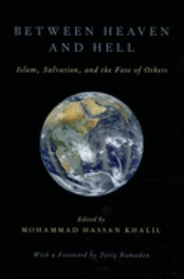 Between Heaven and Hell: Islam, Salvation, and the Fate of Others 9780199945399