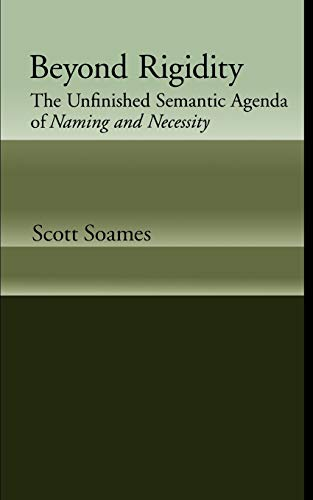 Beyond Rigidity: The Unfinished Semantic Agenda of Naming and Necessity 9780195145298