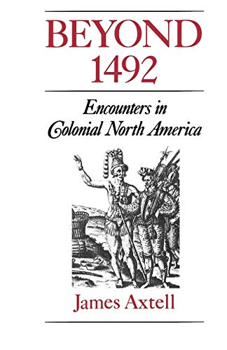Beyond 1492: Encounters in Colonial North America 9780195080339
