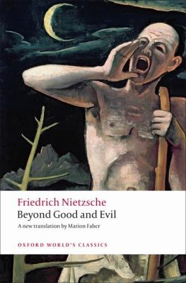 Beyond Good and Evil: Prelude to a Philosophy of the Future 9780199537075