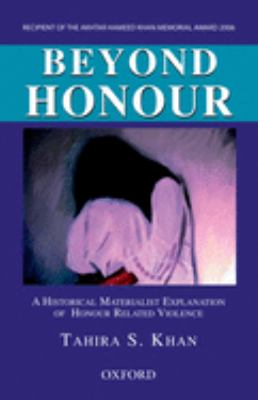 Beyond Honour: A Historical Materialist Explanation of Honour Related Violence 9780195979022