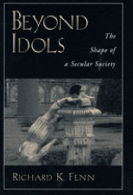 Beyond Idols: The Shape of a Secular Society 9780195143690
