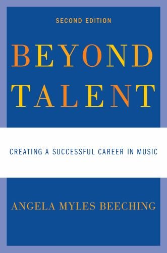 Beyond Talent: Creating a Successful Career in Music 9780195382594