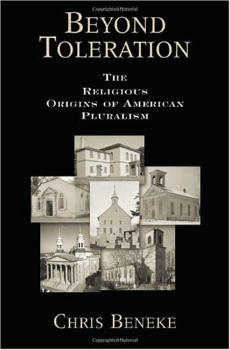Beyond Toleration: The Religious Origins of American Pluralism 9780195305555