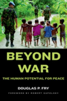 Beyond War: The Human Potential for Peace 9780195309485