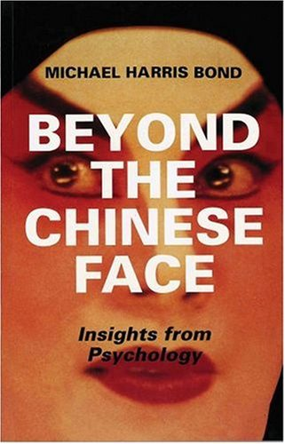Beyond the Chinese Face: Insights from Psychology 9780195851168