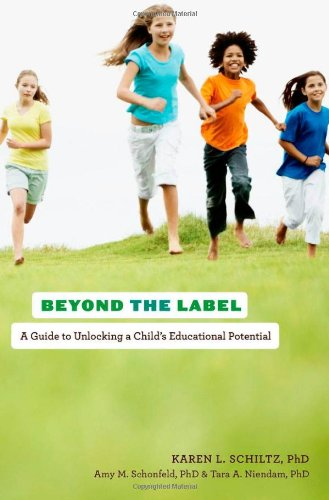 Beyond the Label: A Guide to Unlocking a Child's Educational Potential 9780199747054