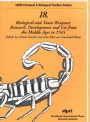 Biological and Toxin Weapons: Research, Development and Use from the Middle Ages to 1945 9780198295792