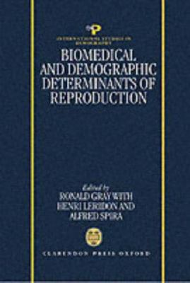 Biomedical and Demographic Determinants of Reproduction 9780198283713