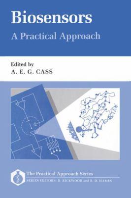 Biosensors: A Practical Approach 9780199630479