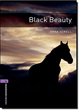 Oxford Bookworms Library: Black Beauty: Level 4: 1400-Word Vocabulary 9780194791663