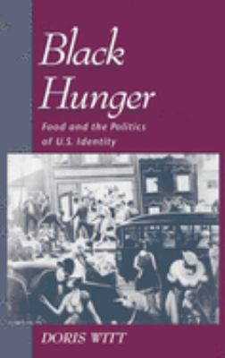 Black Hunger: Food and the Politics of U.S. Identity 9780195110623