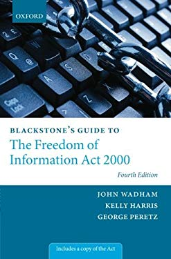 Blackstone's Guide to the Freedom of Information ACT 2000 9780199692217