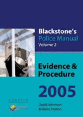 Blackstone's Police Manual: Volume 2: Evidence and Procedure 2005 9780199268184