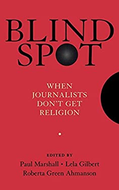 Blind Spot: When Journalists Don't Get Religion 9780195374360