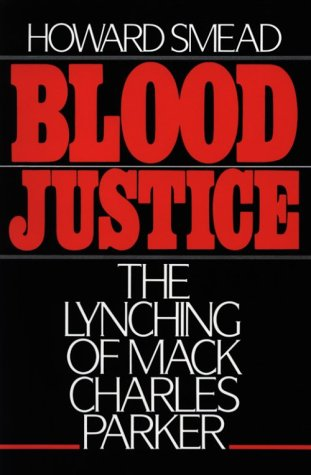 Blood Justice: The Lynching of Mack Charles Parker 9780195054293
