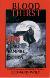 Blood Thirst: 100 Years of Vampire Fiction 539696