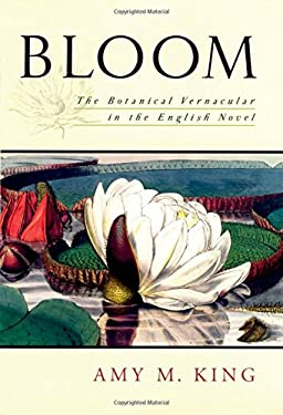 Bloom: The Botanical Vernacular in the English Novel 9780195161519