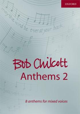 Bob Chilcott Anthems 2 9780193364936