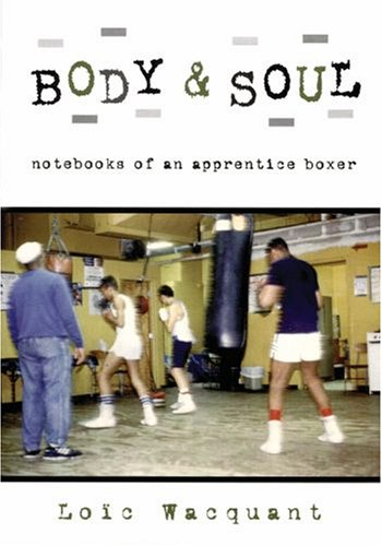 Body & Soul: Notebooks of an Apprentice Boxer 9780195305623