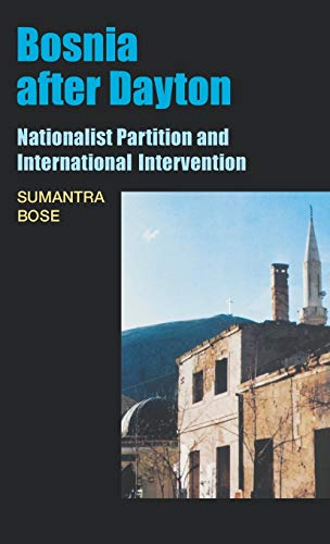 Bosnia After Dayton: Nationalist Partition and International Intervention 9780195158489