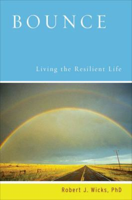 Bounce: Living the Resilient Life 9780195367683