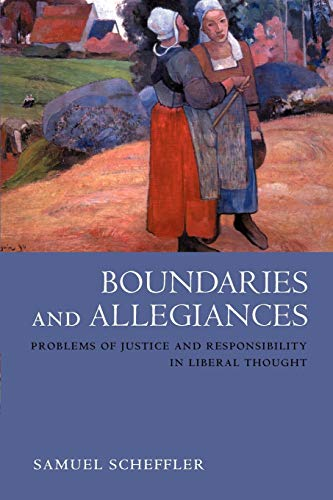 Boundaries and Allegiances: Problems of Justice and Responsibility in Liberal Thought 9780199257676
