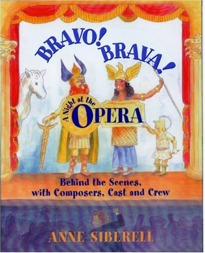 Bravo! Brava! A Night at the Opera : Behind the Scenes with Composers, Cast, and Crew