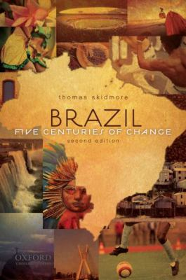 Brazil: Five Centuries of Change 9780195374551