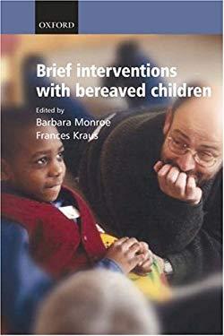 Brief Interventions with Bereaved Children 9780198529095