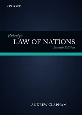Brierly's Law of Nations: An Introduction to the Role of International Law in International Relations 9780199657940