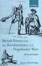 British Poetry and the Revolutionary and Napoleonic Wars: Visions of Conflict
