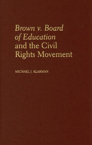 Brown V. Board of Education and the Civil Rights Movement 9780195307467