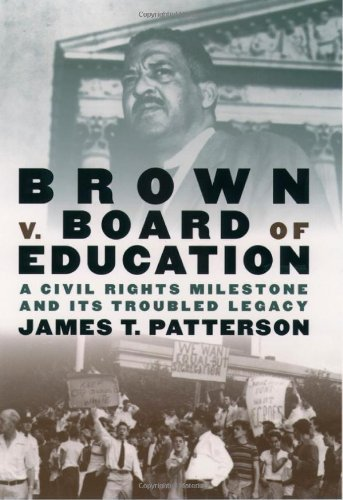 Brown v. Board of Education: A Civil Rights Milestone and Its Troubled Legacy 9780195127164