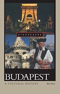 Budapest: A Cultural History 9780195314953