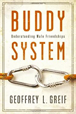 Buddy System: Understanding Male Friendships 9780195326420