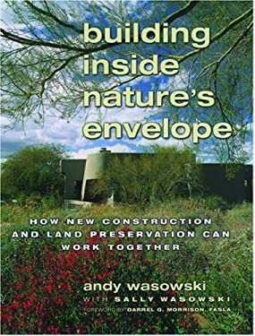 Building Inside Nature's Envelope: How New Construction and Land Preservation Can Work Together 9780195131765