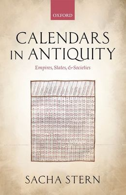Calendars in Antiquity: Empires, States, and Societies 9780199589449