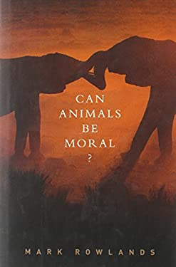 Can Animals Be Moral? 9780199842001