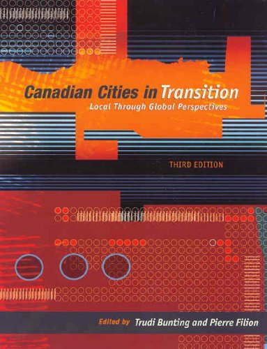 Canadian Cities in Transition: Local Through Global Perspectives 9780195422191