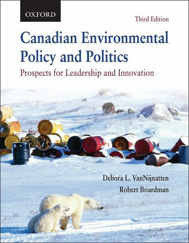 Canadian Environmental Policy and Politics: Prospects for Leadership and Innovation 9780195429053
