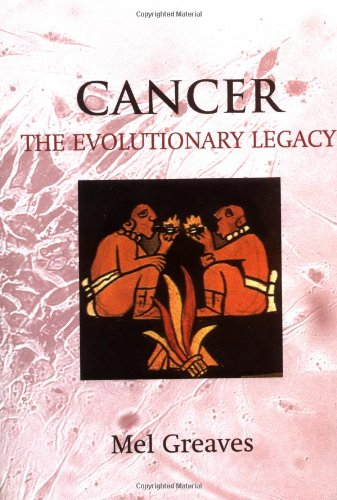 Cancer: The Evolutionary Legacy 9780192628350
