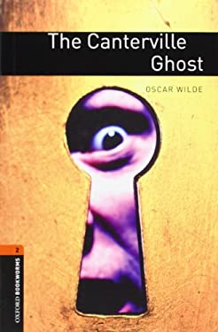 Oxford Bookworms Library: The Canterville Ghost: Level 2: 700-Word Vocabulary 9780194790536