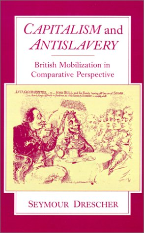 Capitalism and Antislavery: British Mobilization in Comparative Perspective 9780195205343