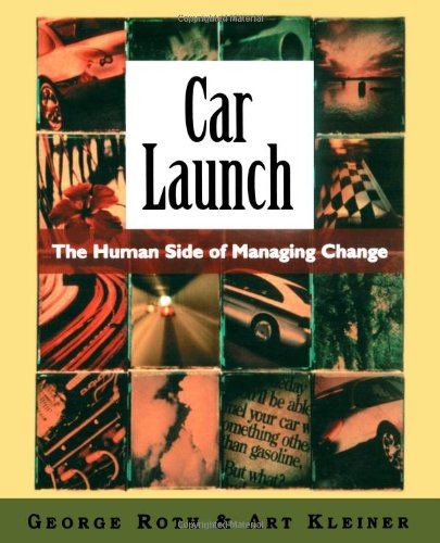 Car Launch: The Human Side of Managing Change 9780195177985