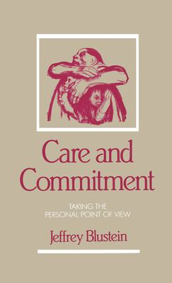 Care and Commitment: Taking the Personal Point of View 9780195067996