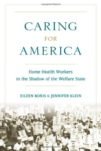 Caring for America: Home Health Workers in the Shadow of the Welfare State 9780195329117