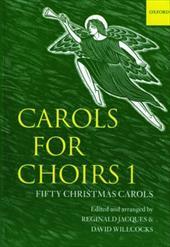 Carols for Choirs 1: Fifty Christmas Carols